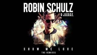 Robin Schulz & J.U.D.G.E. - Show Me Love (Extended Version)