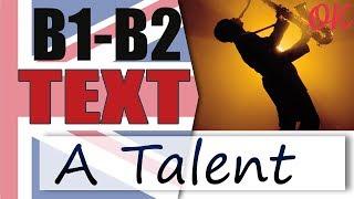 A Talent - Талант 📘 Intermediate English text | Английский язык OK English