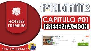 Hotel Giant 2 Gameplay Español Capitulo 1 - Presentacion