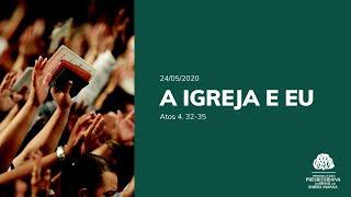 A Igreja e Eu - Escola Bíblica Dominical - 24/05/2020