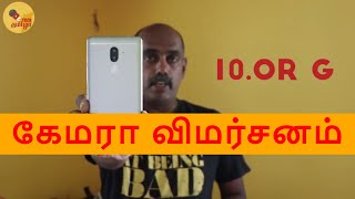 10.or G Camera Review with Samples Detailed Review in Tamil