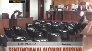 Poder Judicial sentencia al alcalde asesino