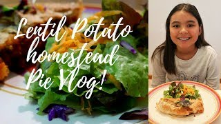 Garden to Plate Lentil Potato Cottage Pie Vlog