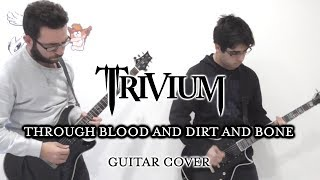 Trivium - Through Blood and Dirt and Bone (Collab Guitar Cover, with Solos)