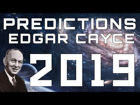 Edgar Cayce Predictions for 2019