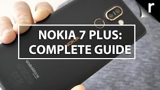 Nokia 7 Plus: Complete guide