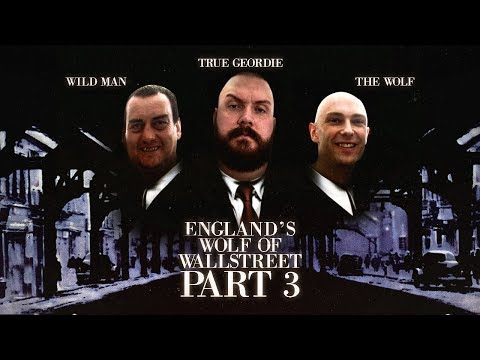 England's Wolf of Wall Street Part 3 | True Geordie Podcast #93