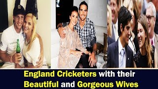 Top 10 England Cricketers with their beautiful wives