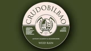 Antxon Sagardui & BassDefender - Weed rain (Part 1 + Part 2)
