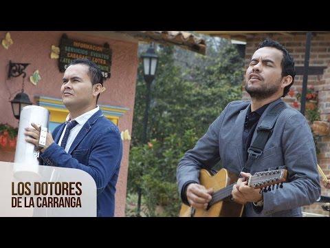 Los Dotores De La Carranga - Mírala Como Anda [Video Oficial]