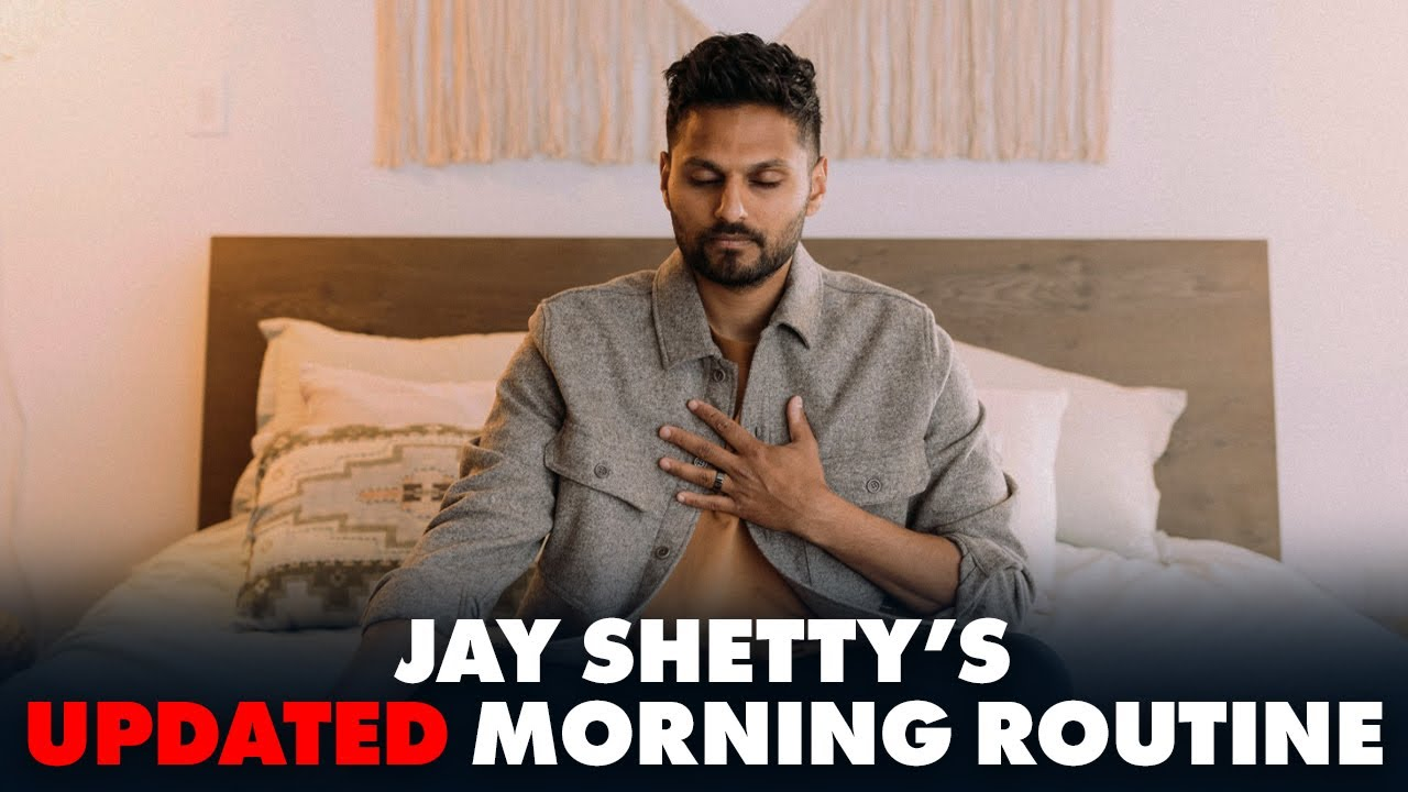 Jay Shetty's UPDATED Morning Routine