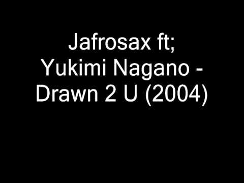 Jafrosax ft; Yukimi Nagano   Drawn 2 U 2004