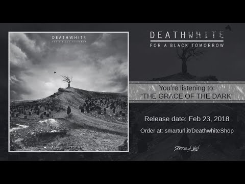 Deathwhite - The Grace of the Dark (official premiere)
