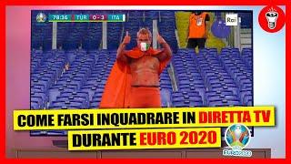 Come Farsi Inquadrare in Diretta Tv a Euro 2020 - theShow