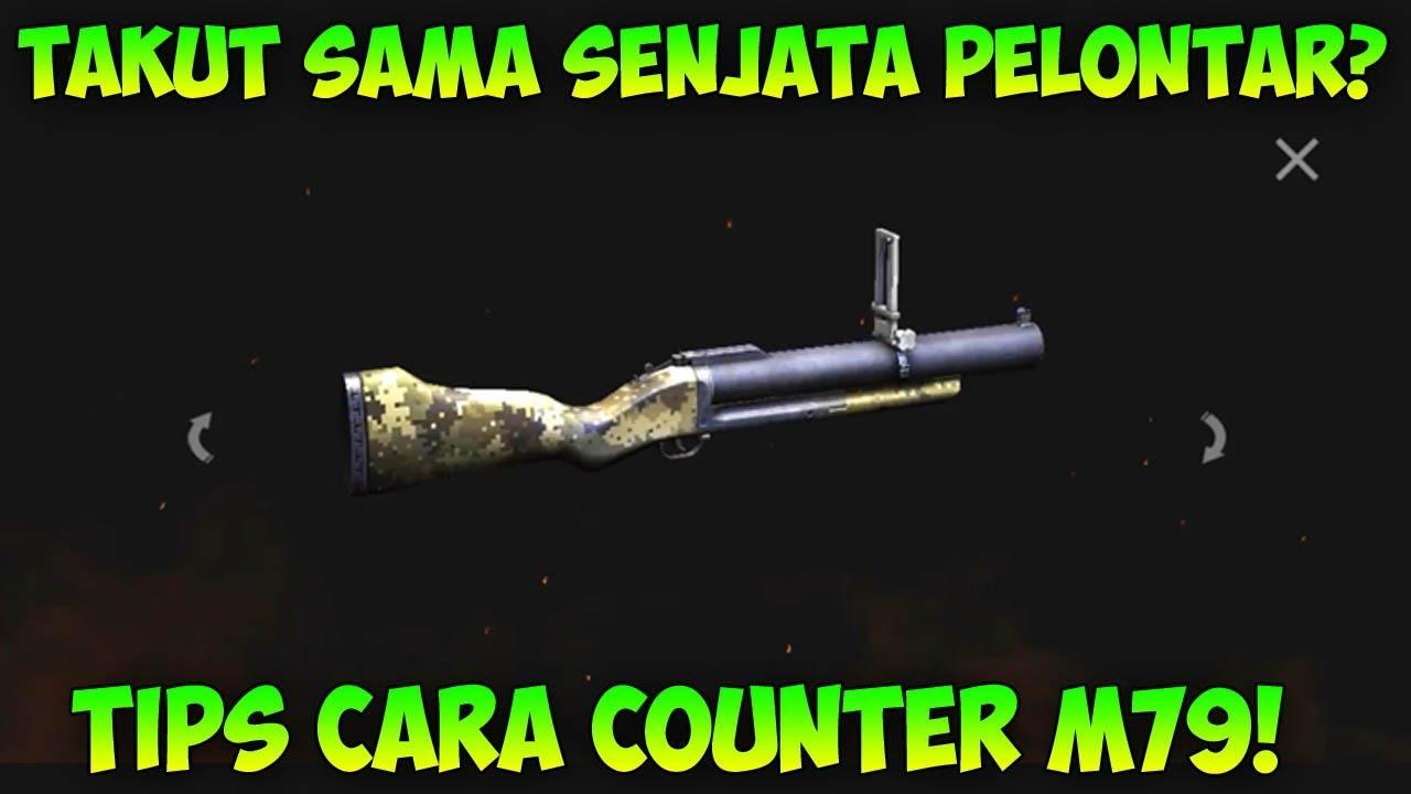 Jangan Takut 10 Tips Counter M79 Senjata Paling Jahanam 2018 Garena Free Fire Youtube