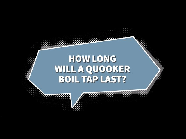 How long will a Quooker boil tap last?
