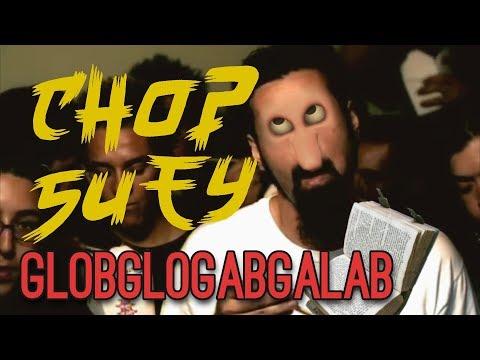 Globglogabgalab - Chop Suey