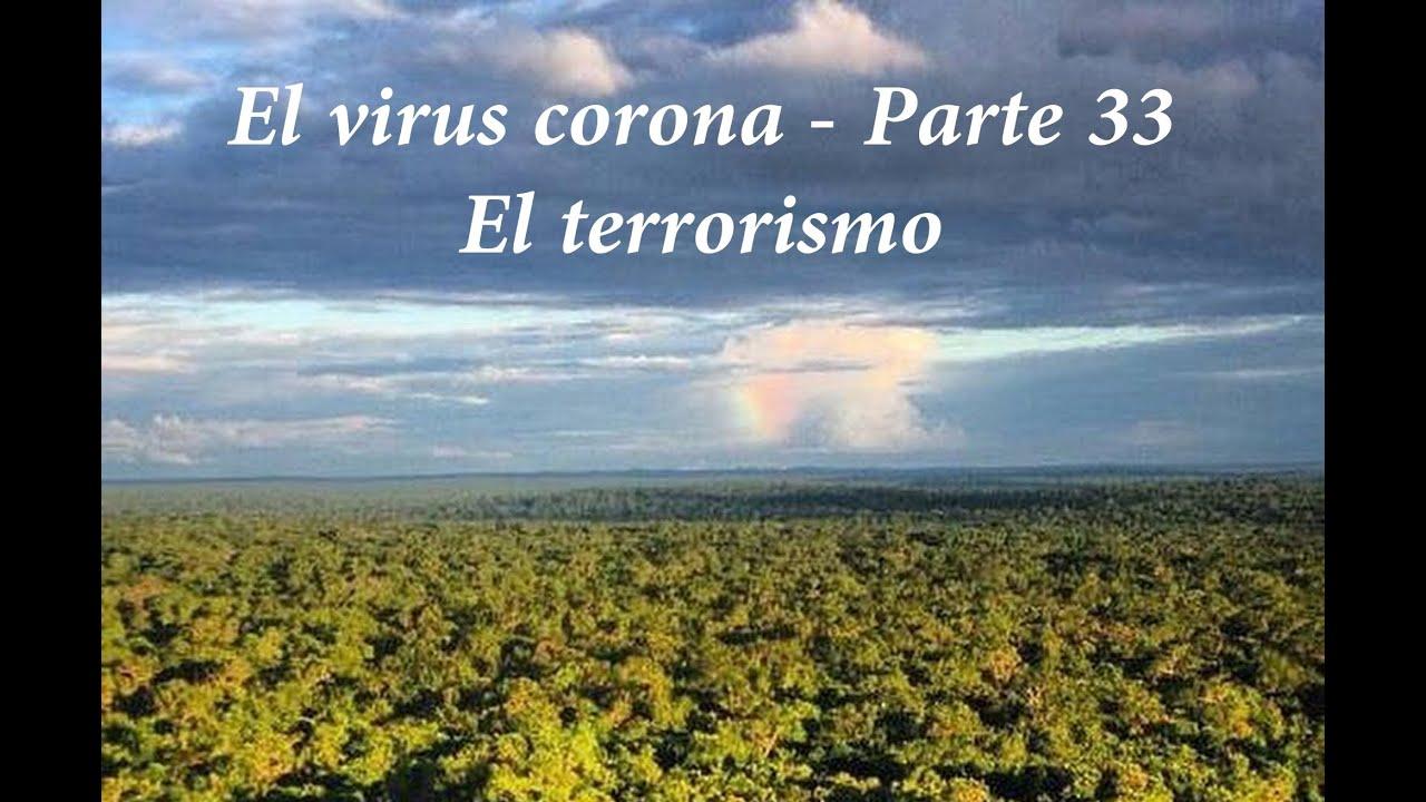 El virus corona - Parte 33 - El terrorismo