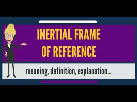 What is INERTIAL FRAME OF REFERENCE? What does INERTIAL FRAME OF ...