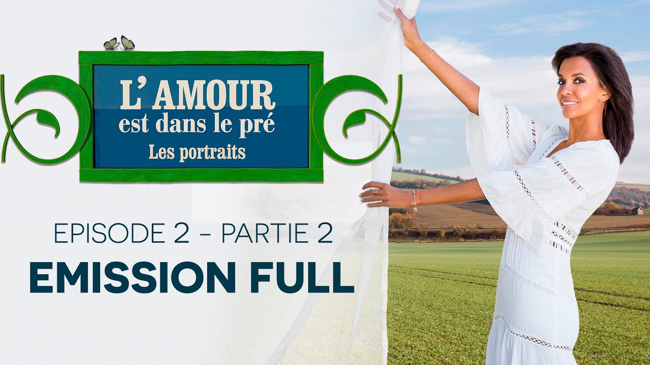 PORTRAITS DES AGRICULTEURS SAISON 15 - EMISSION 2 PART 2