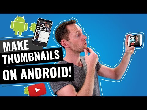 How To Make Thumbnails On Android!