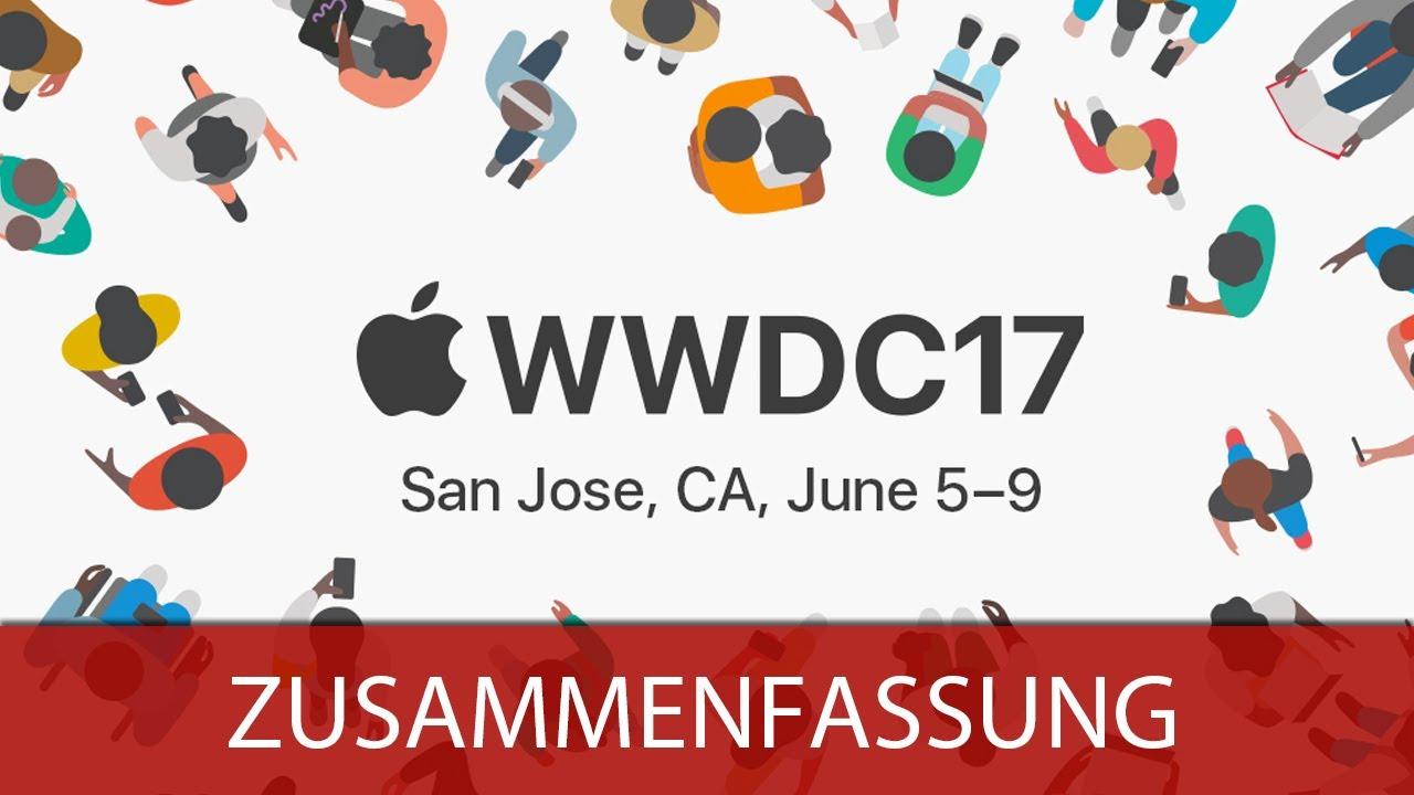 Apple Keynote WWDC 2017 - Zusammenfassung/Highlights - iOS 11 ...