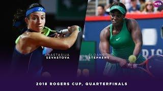 Anastasija Sevastova vs. Sloane Stephens | 2018 Rogers Cup Quarterfinals | WTA Highlights