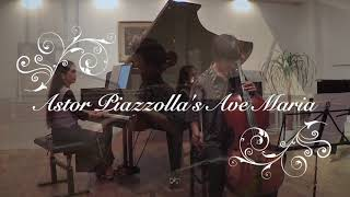 Piazzolla's Ave Maria
