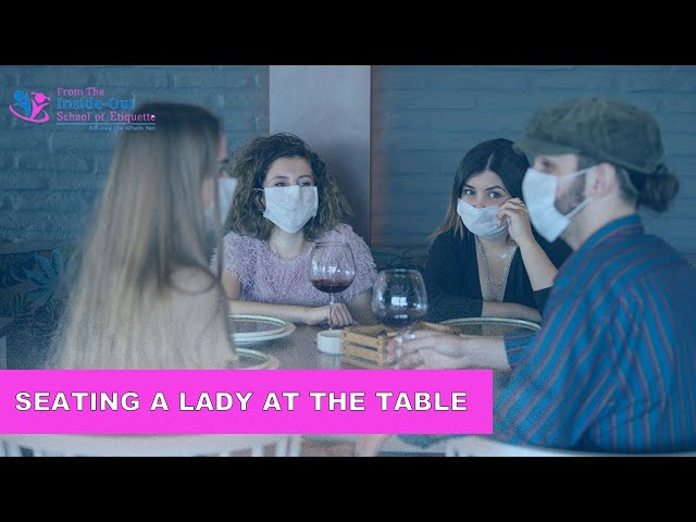 Table Seating Etiquette | Seating a Lady at the Table Manners Every Gentleman Should Follow