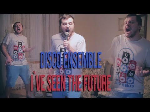 Disco Ensemble - I`ve Seen The Future