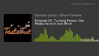 Episode 29: Turning Poison into Medicine with Ace Winn