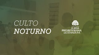 Culto Noturno (09/05/2021)   Igreja Presbiteriana de Catanduva