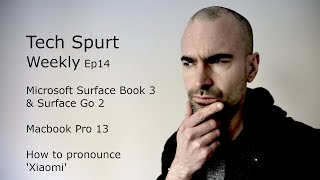 Tech Spurt Weekly Ep14 | Surface Book 3, Macbook Pro 13