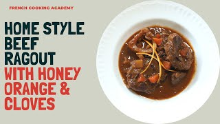 Zest up your table with this tasty beef ragout infused with honey orange and cloves