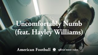 American Football - Uncomfortably Numb (ft. Hayley Williams) [OFFICIAL MUSIC VIDEO]