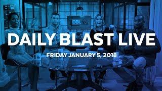 Daily Blast LIVE | Friday January 5, 2018