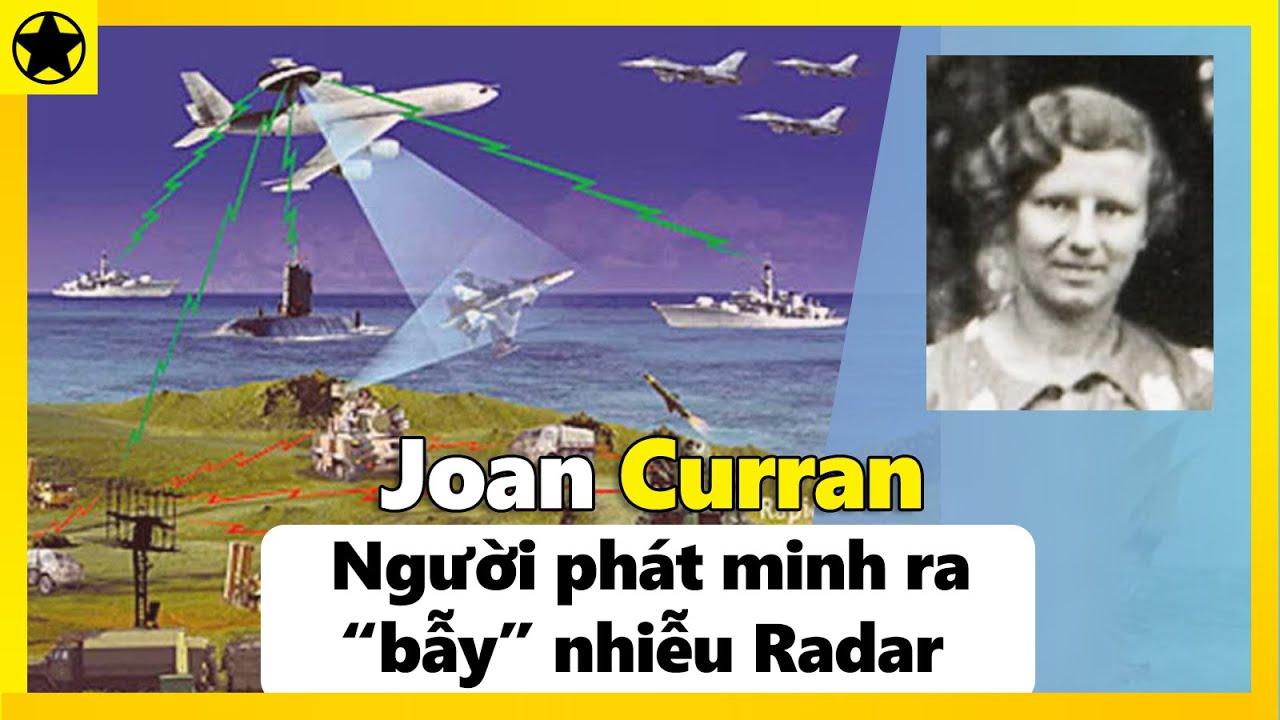 """Joan Curran - Người Phụ Nữ Phát Minh Ra """"Bẫy"""" Nhiễu Radar"""