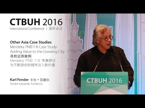 "CTBUH 2016 China Conference - Karl Fender, ""Merdeka PNB118: Adding Value to the Growing City """