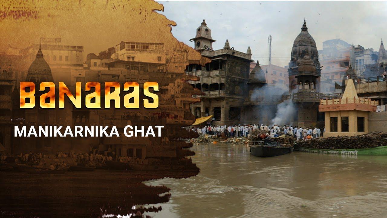 Manikarnika Ghat - Episode 9 - Banaras