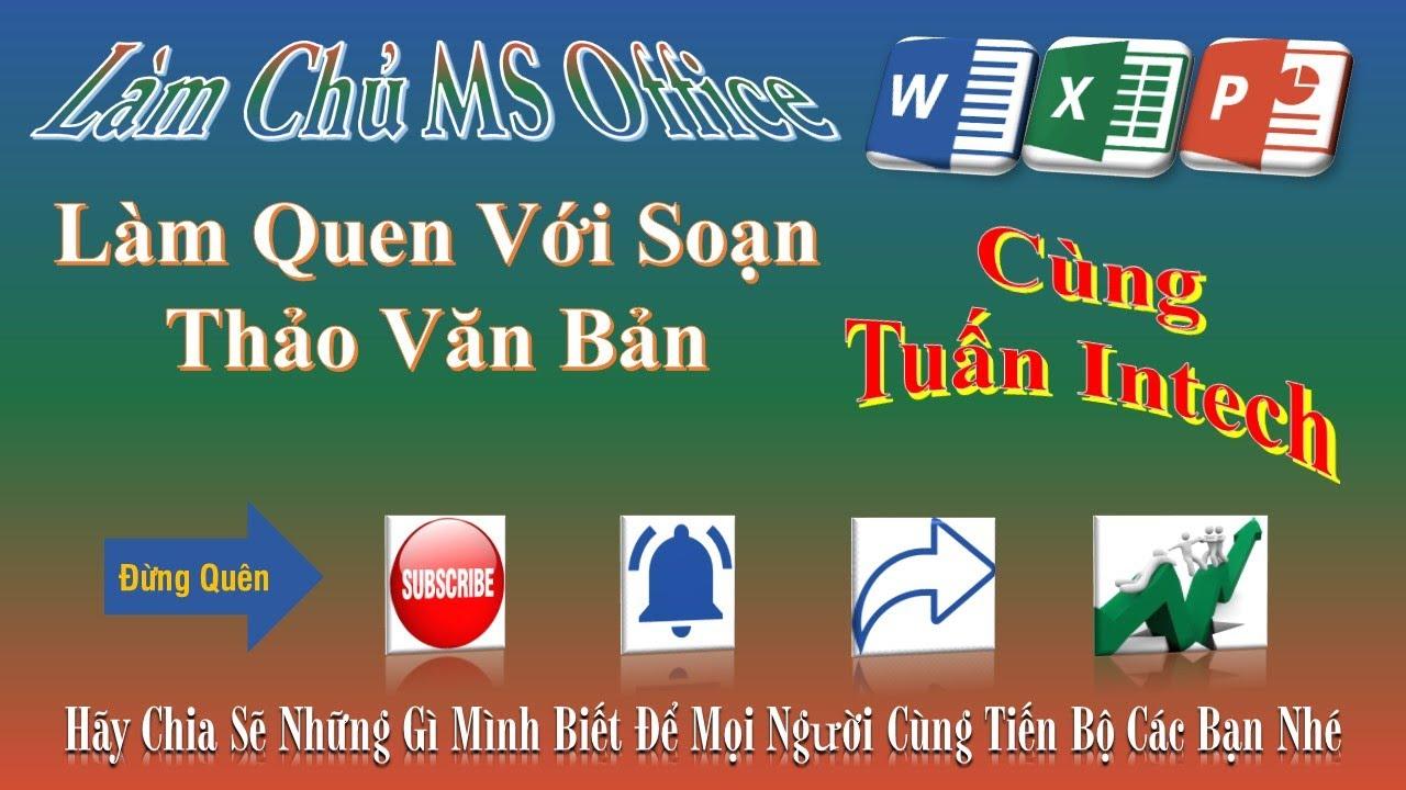 Lam Quen Voi Soan Thao Van Ban | Bai 1
