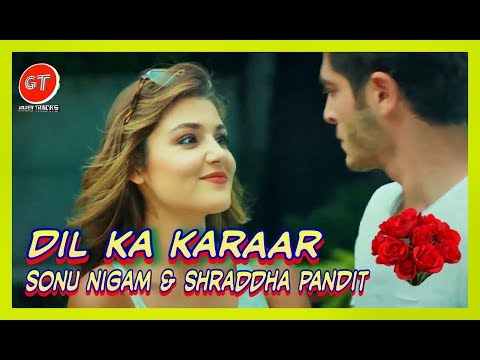 Dil Ka Karaar (Hayat-Murat) Song by  Sonu Nigam & Shraddha Pandit