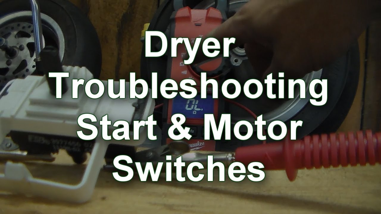 110 Switch Wiring Diagram Dryer Troubleshooting Start And Motor Switch Testing
