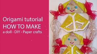 Origami tutorial How to make a doll - DIY - Paper crafts