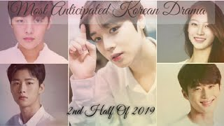 MOST ANTICIPATED KOREAN DRAMAS |  2ND HALF OF 2019 | 2019 KOREAN DRAMAS