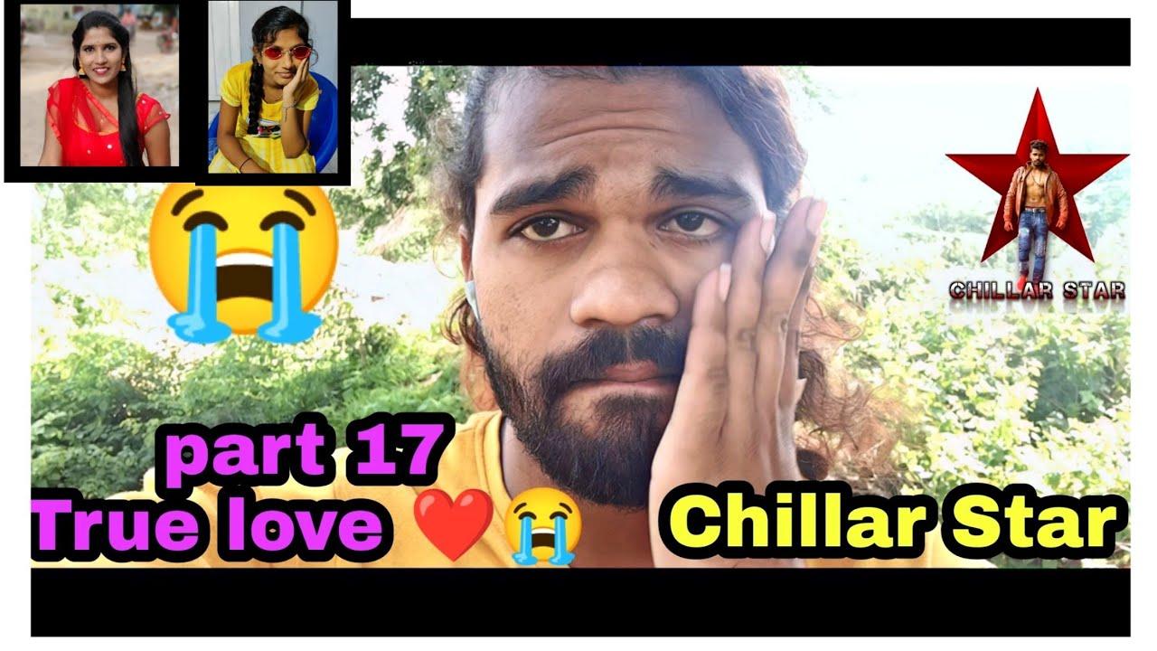 Chillar Star ⭐😭    True love ❤️ 😥    part 17 and Mardal pilla 🤩   Love proposal 💟    2021