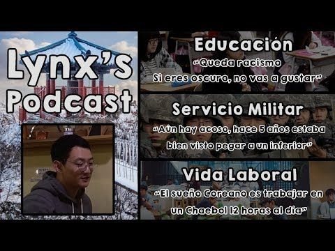 Podcast w/ Su Hwan | La otra cara de Corea con Latino-coreano | Educación, Servicio Militar, Trabajo