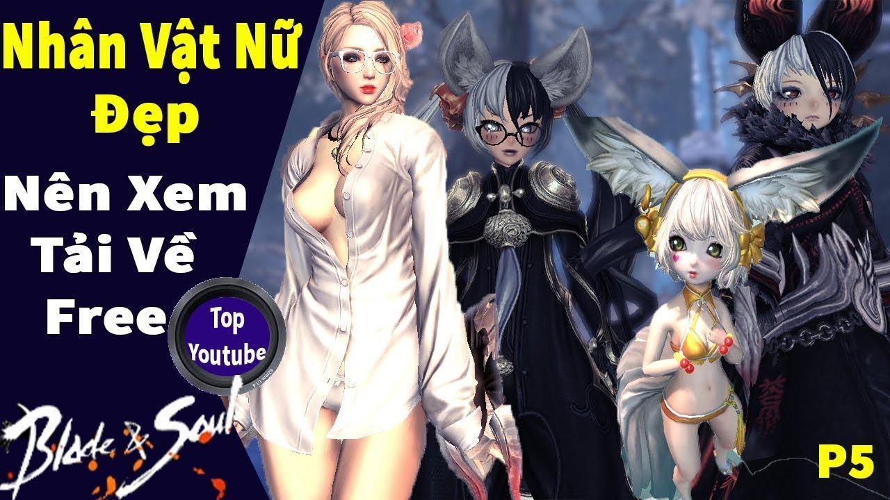 Tổng Hợp Nhân Vật Nữ Tuyệt Đẹp Có Preset Tải Miễn Phí Game Blade And Soul | P5 – Top youtube