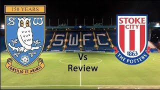 Sheffield Wednesday F C  Vs Stoke City F C  Review 2018 2019