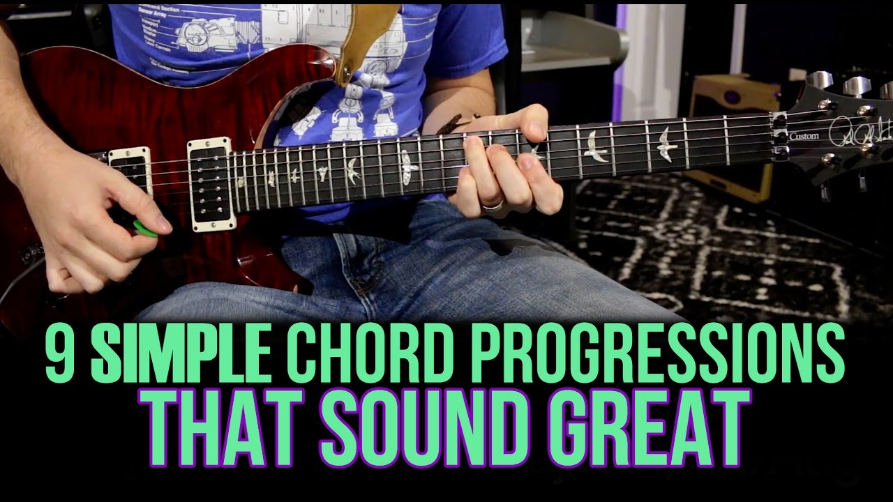 9 Simple Chord Progressions That Sound Great Youtube