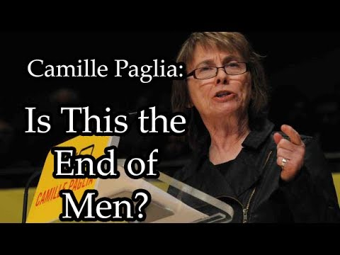 Camille Paglia: Is this the End of Men?